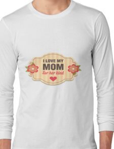 I Love My Mom Long Sleeve T-Shirt