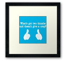 What's got two thumbs? Framed Print