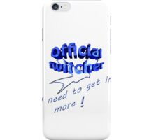Official twitcher , I need to get in more  iPhone Case/Skin