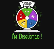 I am Disgusted Unisex T-Shirt