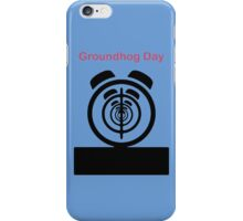 Its The same Thing Every day, its Groundhog day iPhone Case/Skin