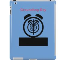 Its The same Thing Every day, its Groundhog day iPad Case/Skin