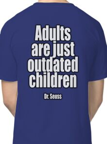 Dr. Seuss, Adults are just outdated children. Navy, Blue Classic T-Shirt