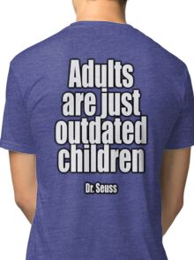 Dr. Seuss, Adults are just outdated children. Navy, Blue Tri-blend T-Shirt