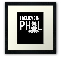 I Believe In Phil Framed Print