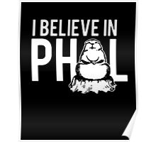 I Believe In Phil Poster