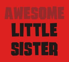 Awesome Little Sister Kids Clothes