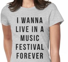 Live Music Festival Quote Womens Fitted T-Shirt