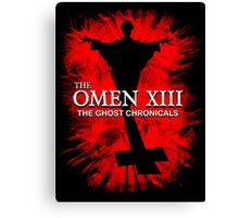 THE OMEN XIII - The Ghost Chronicals Canvas Print