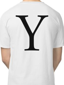 Y, wye, why, Alphabet Letter, Yankee, Young, A to Z, 25th Letter of Alphabet, Initial, Name, Letters, Tag, Nick Name Classic T-Shirt