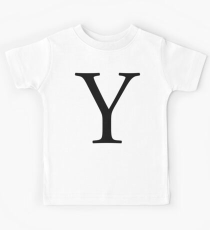 Y, wye, why, Alphabet Letter, Yankee, Young, A to Z, 25th Letter of Alphabet, Initial, Name, Letters, Tag, Nick Name Kids Tee