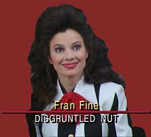 Fran Fine: Disgruntled Nut by faberryforgood