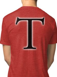 T, tee, Alphabet Letter, Tango, Thomas, Tom, A to Z, 20th Letter of Alphabet, Initial, Name, Letters, Tag, Nick Name Tri-blend T-Shirt