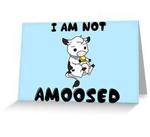 Not 'Amoosed' Cow Pun Greeting Card