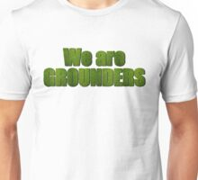 We are GROUNDERS Unisex T-Shirt
