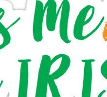 Kiss Me I'm Irish Sticker