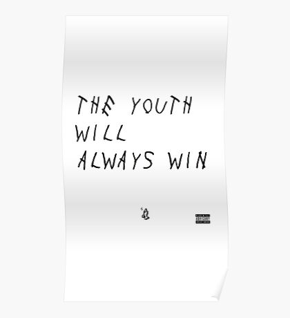 The youth will always win Poster
