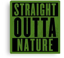 Straight outta Nature.  Canvas Print
