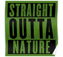 Straight outta Nature.  Poster