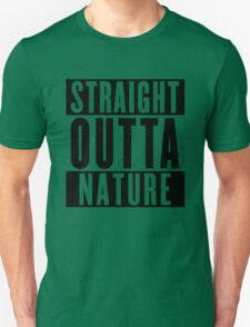 Straight outta Nature.  T-Shirt