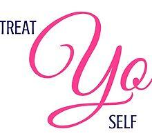 Treat yo self by collegegal13