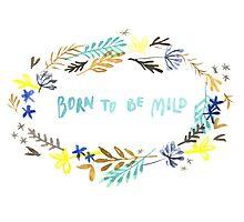 born to be mild Photographic Print