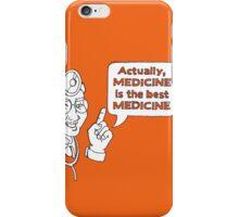 Medicine is the best Medicine iPhone Case/Skin