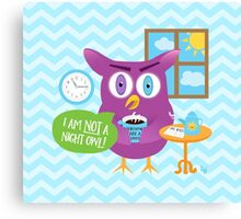 Mornings are a Hoot - I am Not a Night Owl! Canvas Print