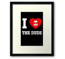 Love the Dude Framed Print