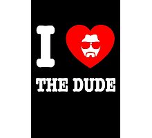 Love the Dude Photographic Print