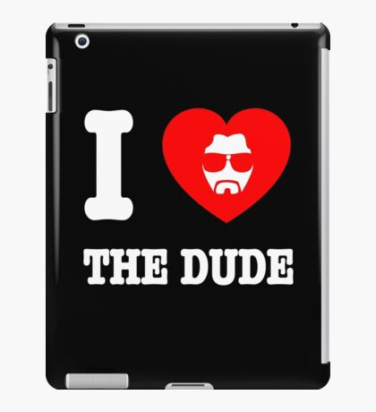 Love the Dude iPad Case/Skin