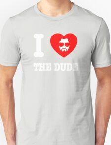 Love the Dude T-Shirt