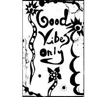 Rachel Doodle Art - Good Vibes Only Photographic Print