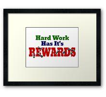 Hard Work Has It's Rewards Framed Print