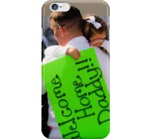 Welcome Home Daddy! iPhone Case/Skin