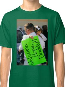 Welcome Home Daddy! Classic T-Shirt
