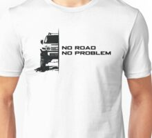 No Road, No Problem Unisex T-Shirt