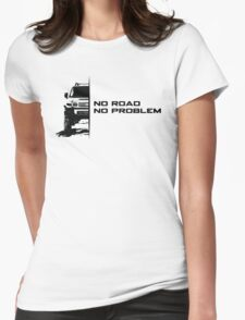 No Road, No Problem Womens Fitted T-Shirt