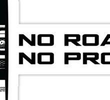 No Road, No Problem Sticker