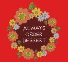 Always Order Dessert Baby Tee