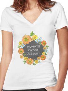 Always Order Dessert Women's Fitted V-Neck T-Shirt