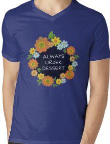 Always Order Dessert Mens V-Neck T-Shirt