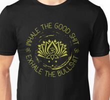 Buddha inhale the good shit exhale the bullshit Unisex T-Shirt