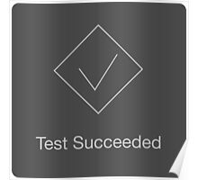 Test Succeeded Poster