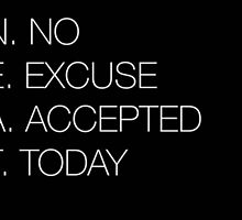 No Excuse Today Quote Motivation Success by Ioander