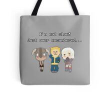 I'm not slow! Just over encumbered...  Tote Bag