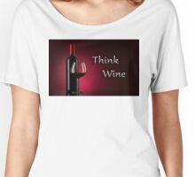 THINK WINE Women's Relaxed Fit T-Shirt