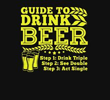 GUIDE TO DRINK  BEER Unisex T-Shirt