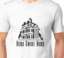 Haunted Home Sweet Home Unisex T-Shirt