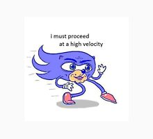 Sonic- must proceed at a high velocity Unisex T-Shirt